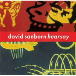 DAVID SANBORN - HEARSAY