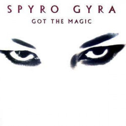 SPYRO GYRA - GOT THE MAGIC
