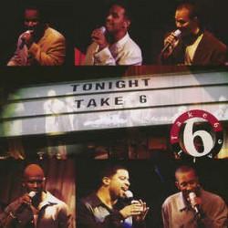 TAKE 6 - LIVE - TONIGHT
