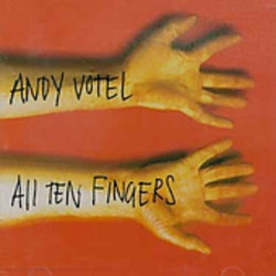ANDY VOTEL - ALL TEN FINGERS