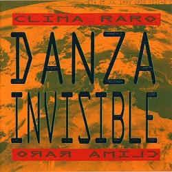 DANZA INVISIBLE - CLIMA RARO