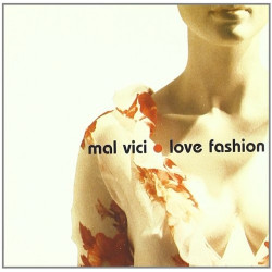 MAL VICI - LOVE FASHION