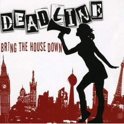 DEADLINE - BRING THE HOUSE...