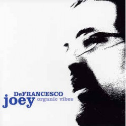 JOEY DEFRANCESCO - ORGANIC...