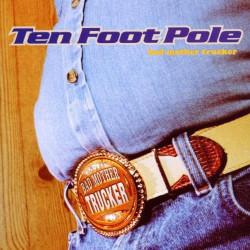 TEN FOOT POLE - BAD MOTHER...