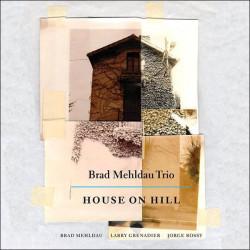 BRAD MEHLDAU TRIO - HOUSE...
