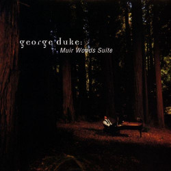 GEORGE DUKE - MUIR WOODS SUITE