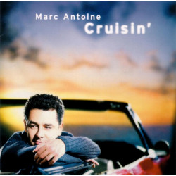 MARC ANTOINE - CRUISIN'