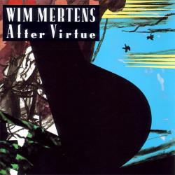 WIM MERTENS - AFTER VIRTUE