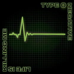 TYPE O NEGATIVE - LIFE IS...