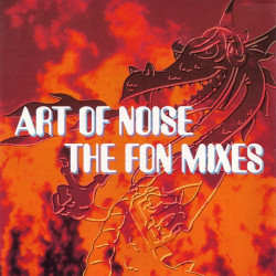 ART OF NOISE - THE FON MIXES