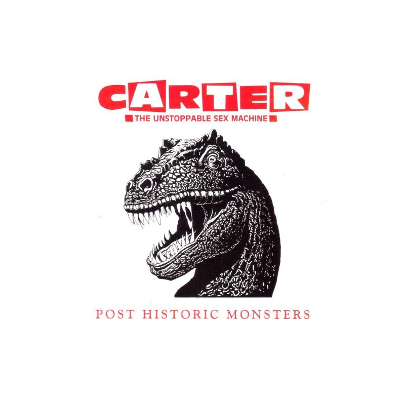 Carter The Unstoppable Sex Machine:Post Historic Monsters