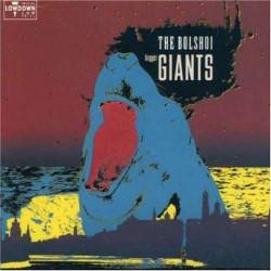 THE BOLSHOI - BIGGER GIANTS