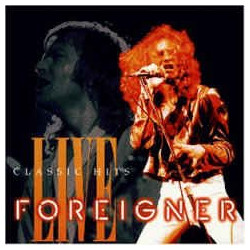 FOREIGNER - CLASSIC HITS LIVE