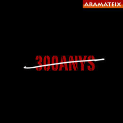 ARAMATEIX - 300 ANYS