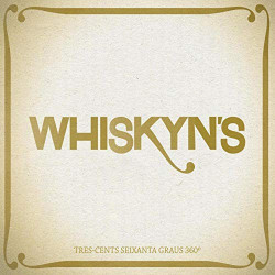 WHISKYN'S - TRES-CENTS...