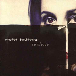 VIOLENT INDIANA - ROULETTE