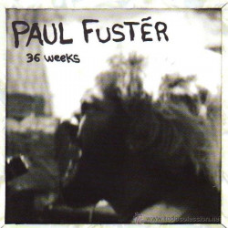 PAUL FUSTER - 36 WEEKS