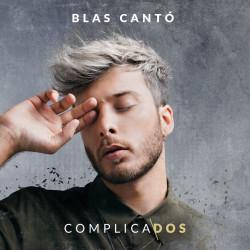 BLAS CANTÓ - COMPLICADOS - CD2