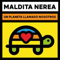 MALDITA NEREA - UN PLANETA...