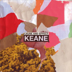 KEANE  - CAUSE AND EFFECT - CD